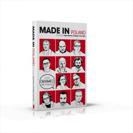 Made in Poland. Antologia reporterów Dużego Formatu - Opracowanie zbiorowe | okładka