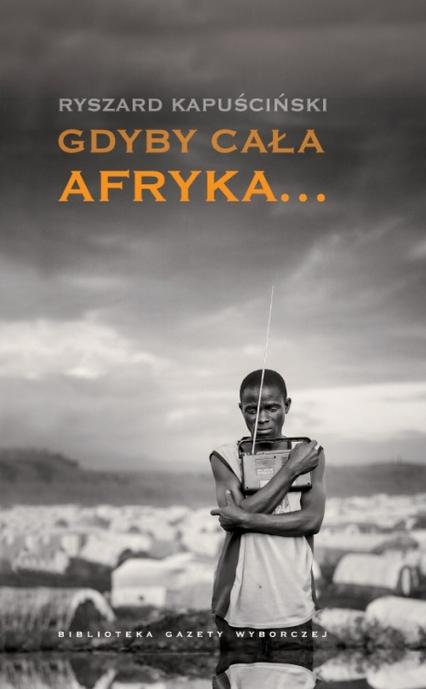 Gdyby cała Afryka - Ryszard Kapuściński | okładka