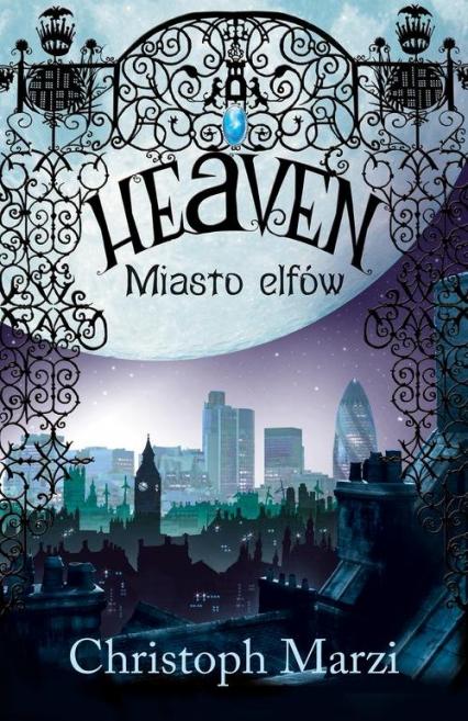 Heaven. Miasto elfów - Christoph Marzi | okładka