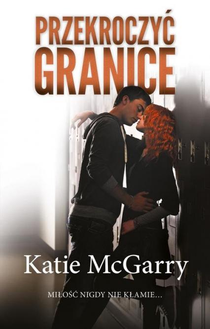 Przekroczyć granice - Katie McGarry | okładka