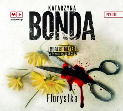 Florystka. Audiobook - Katarzyna Bonda | okładka
