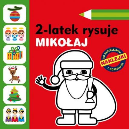 2-latek rysuje. Mikołaj - Anita Głowińska | okładka