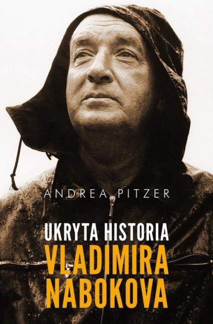 Ukryta historia Vladimira Nabokova - Andrea Pitzer   okładka