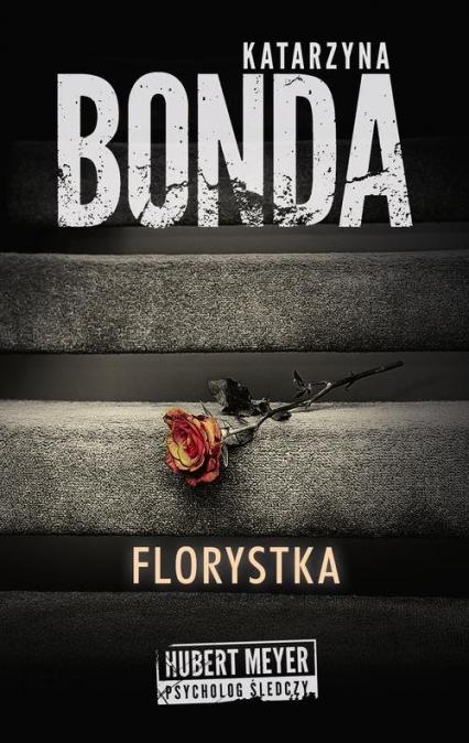 Florystka - Katarzyna Bonda | okładka