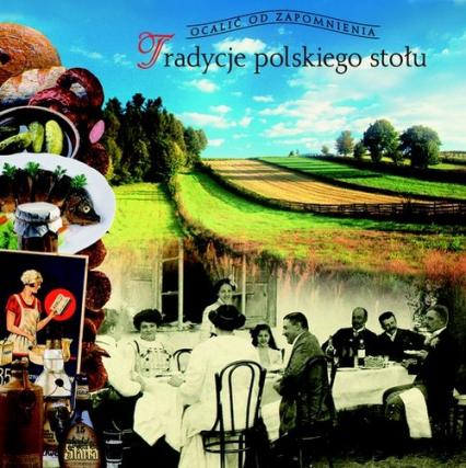 Tradycje polskiego stołu - Barbara Ogrodowska | okładka