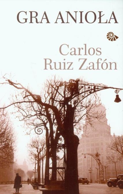 Gra anioła - Zafon Carlos Ruiz   okładka