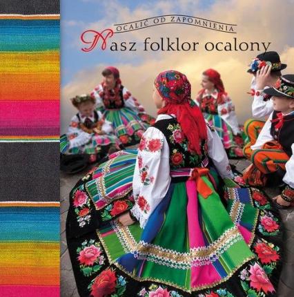 Nasz folklor ocalony - Marek Borucki | okładka