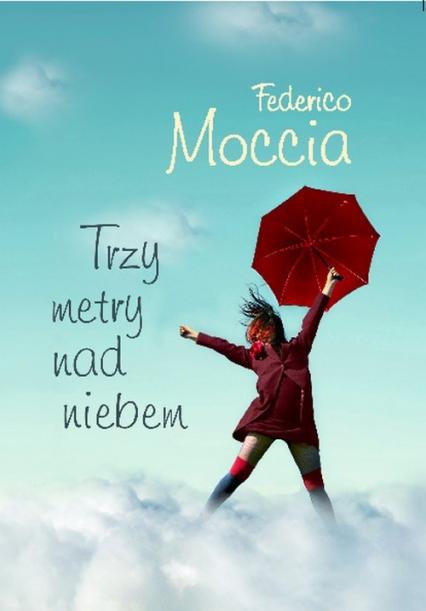 Trzy metry nad niebem - Federico Moccia | okładka