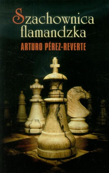Szachownica flamandzka - Arturo Perez-Reverte   okładka