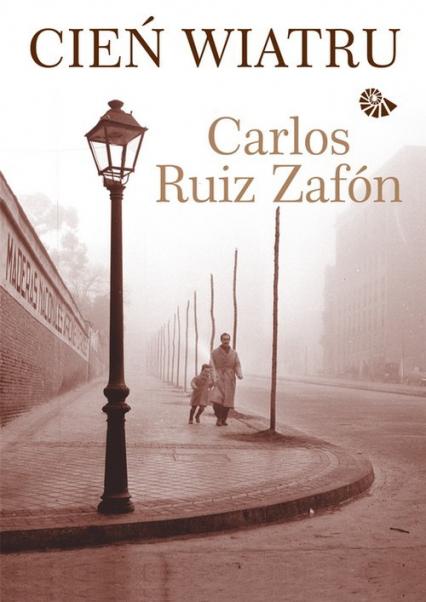 Cień wiatru - Zafon Carlos Ruiz | okładka