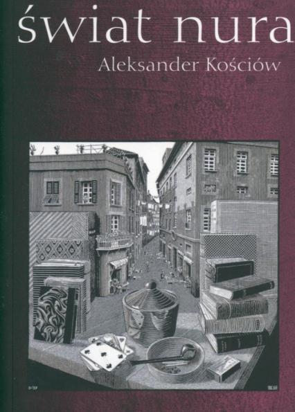 Świat nura - Aleksander Kościów | okładka