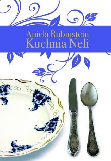 Kuchnia Neli Nelly Rubinstein Ksiegarnia Znak Com Pl