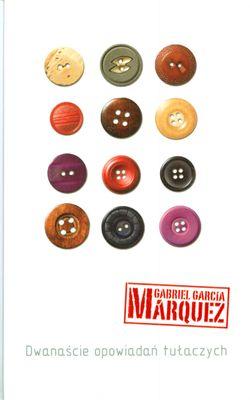 Dwanaście opowiadań tułaczych - Gabriel Garcia Marquez | okładka