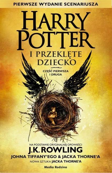 Harry Potter i Przeklęte Dziecko cz. I i II - Rowling Joanne K., Tiffany John, Thorne Jack   okładka