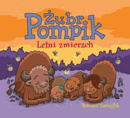 Żubr Pompik. Letni zmierzch - Tomasz Samojlik   okładka