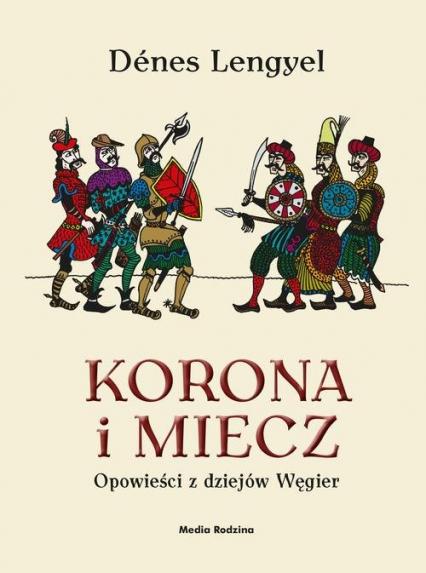 Korona i miecz - Denes Lengyel | okładka