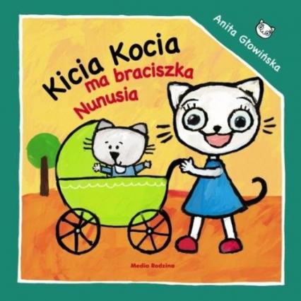 Kicia Kocia ma braciszka Nunusia - Anita Głowińska | okładka