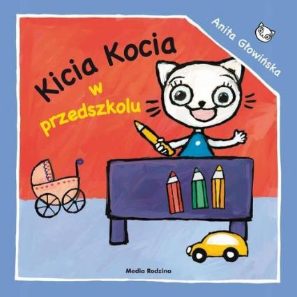 Kicia Kocia w przedszkolu - Anita Głowińska | okładka