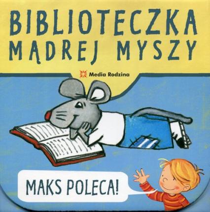 Biblioteczka Mądrej Myszy. Maks poleca