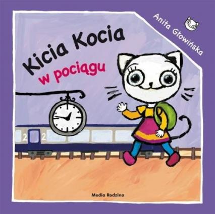 Kicia Kocia w pociągu - Anita Głowińska | okładka