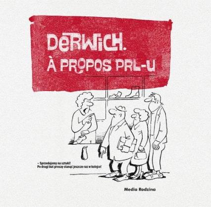 Derwich. Á propos PRL-u - Henryk Derwich | okładka