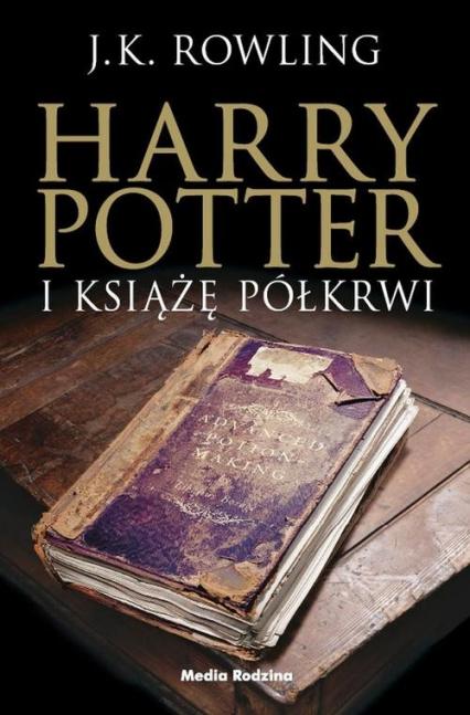 Harry Potter 6. Harry Potter i Książę Półkrwi - J.K. Rowling | okładka