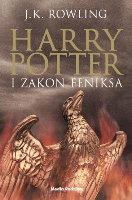 Harry Potter 5. Harry Potter i Zakon Feniksa - J.K. Rowling | okładka