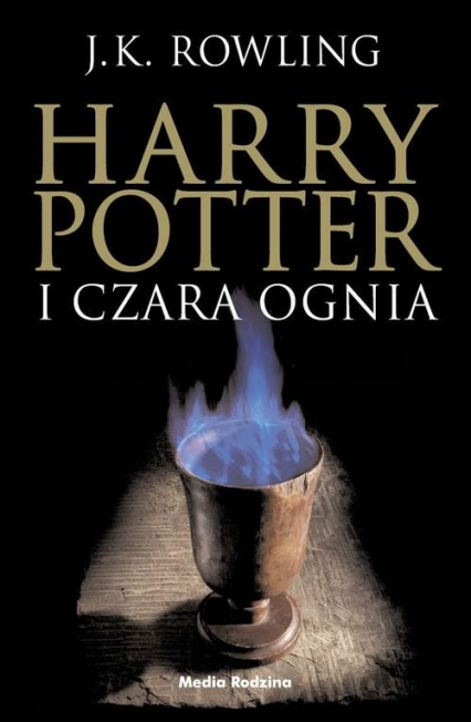 Harry Potter 4. Harry Potter i Czara Ognia - J.K. Rowling   okładka