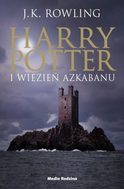 Harry Potter 3 Harry Potter i więzień Azkabanu - J.K Rowling | okładka