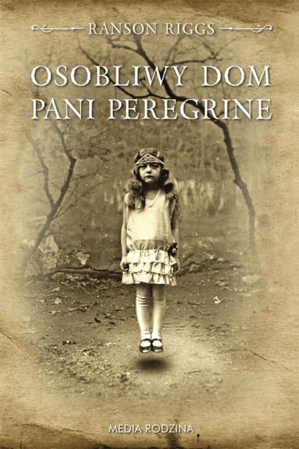 Osobliwy dom pani Peregrine - Ransom Riggs   okładka