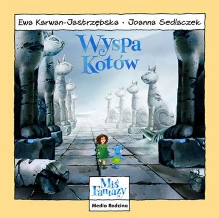 Miś Fantazy. Wyspa Kotów - Ewa Karwan-Jastrzębska | okładka