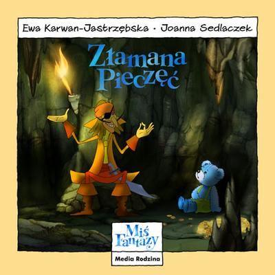 Miś Fantazy. Złamana Pieczęć - Ewa Karwan-Jastrzębska | okładka