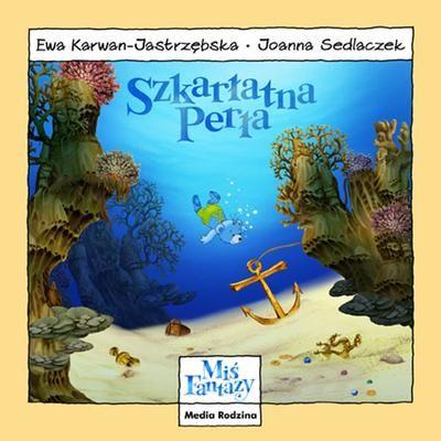 Miś Fantazy. Szkarłatna Perła - Ewa Karwan-Jastrzębska | okładka
