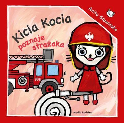 Kicia Kocia poznaje strażaka - Anita Głowińska | okładka