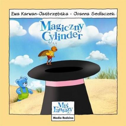 Miś Fantazy. Magiczny Cylinder - Ewa Karwan-Jastrzębska | okładka