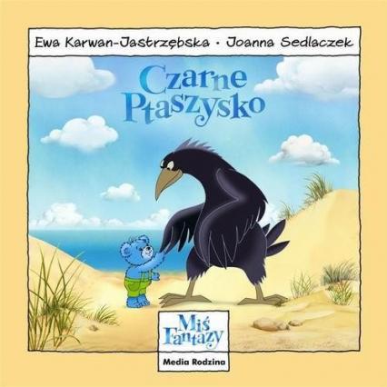 Miś Fantazy. Czarne ptaszysko - Ewa Karwan-Jastrzębska | okładka