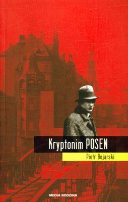 Kryptonim Posen - Piotr Bojarski | okładka