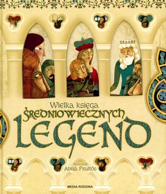 Wielka księga średniowiecznych legend - Opracowanie zbiorowe | okładka