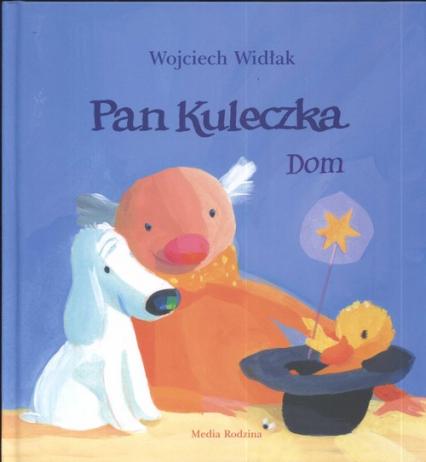 Pan kuleczka. Dom - Wojciech Widłak | okładka