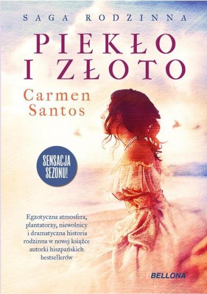 Piekło i złoto - Carmen Santos | okładka