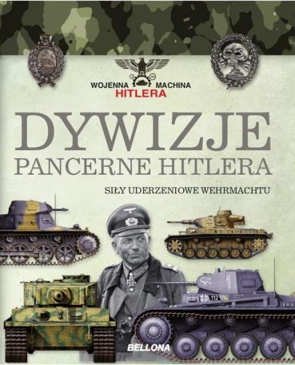 Dywizje pancerne Hitlera. Siły uderzeniowe Wehrmachtu - Jurado Carlos Caballero | okładka