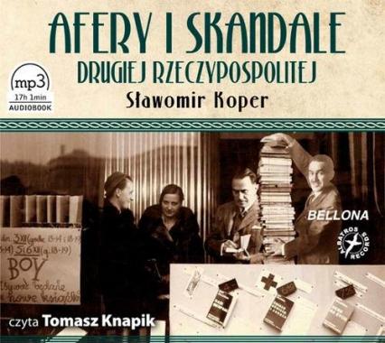 Afery i skandale Drugiej Rzeczypospolitej. Audiobook - Sławomir Koper | okładka