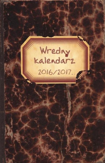 Wredny kalendarz 2016/2017 - Krzysztof Wiśniewski | okładka