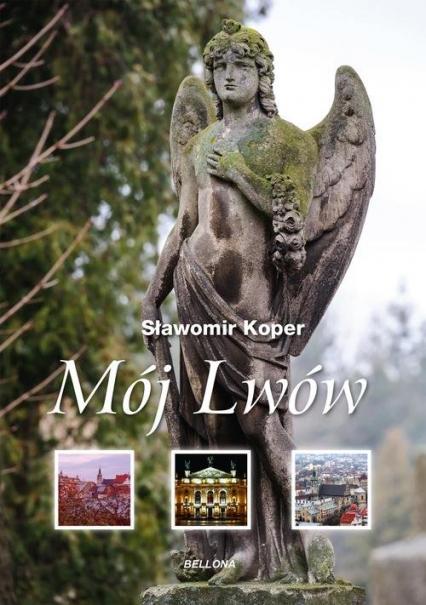 Mój Lwów - Sławomir Koper | okładka