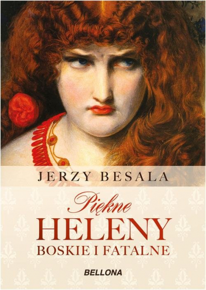 Piękne Heleny. Boskie i fatalne - Jerzy Besala | okładka