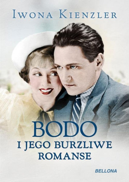 Bodo i jego burzliwe romanse - Iwona Kienzler | okładka