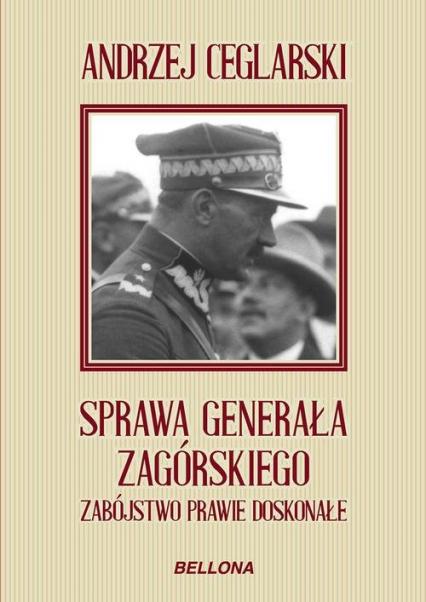 Sprawa generała Zagórskiego - Andrzej Ceglarski   okładka