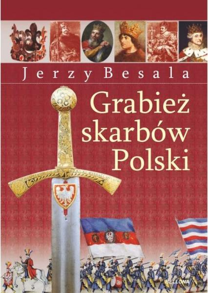 Grabież polskich skarbów - Jerzy Besala | okładka