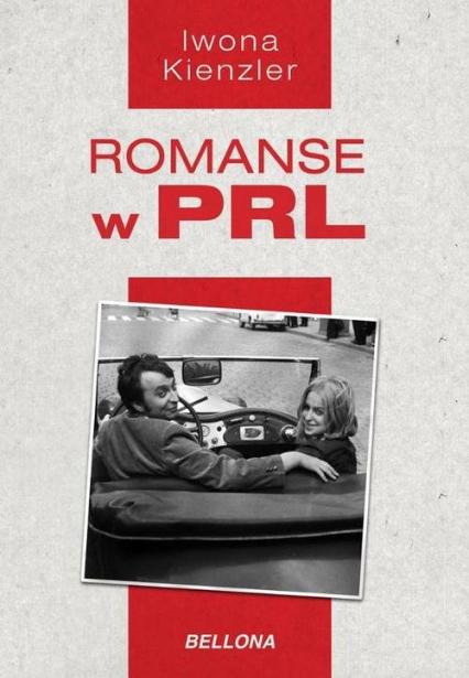 Romanse w PRL - Iwona Kienzler   okładka