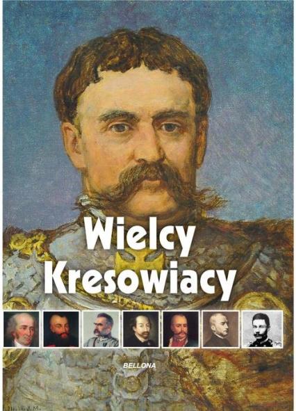 Wielcy Kresowiacy - Katarzyna Węglicka | okładka